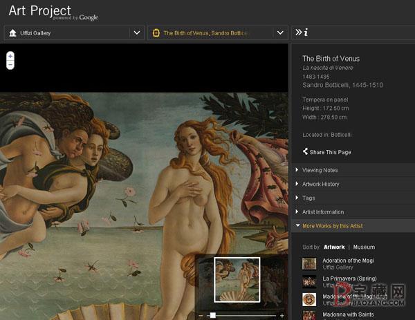 /enpproperty-->  意大利佛罗伦萨乌菲兹美术馆 的3D虚拟展厅 点击首页右栏下方逛逛博物馆,你便一脚踏入博物馆尊贵的府第。谷歌艺术项目采用谷歌街景技术,用户可以360度全方位观看博物馆的实景。网页左上角有一个圆形方向盘,帮助你调整在房间内的方位,网页中央的方向控制区可让你贴近或远离墙上的油画,从博物馆的一间展厅走向其他展厅,墙上任何一幅画都可以点击进入艺术品页面的详细浏览。右侧的辅助信息栏有博物馆的展厅分布图,浅灰色的展厅都是可逛的,你身处的展厅将以黄颜色标注。  乌菲兹美术馆经典藏